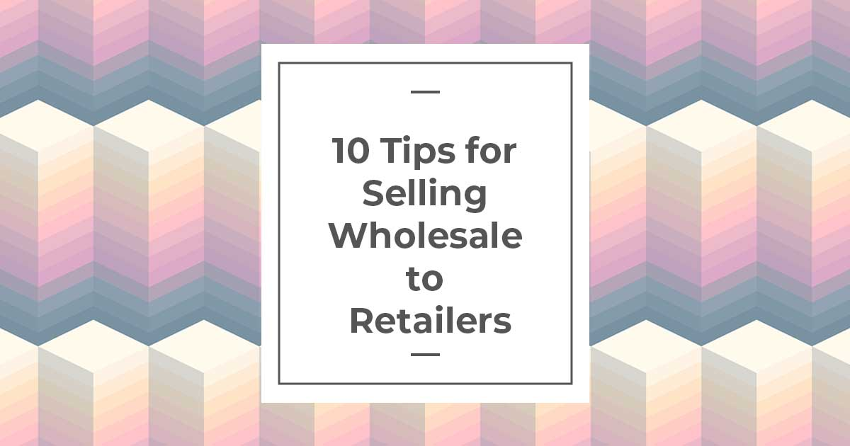 10-Tips-for-Selling-Wholesale-to-Retailers