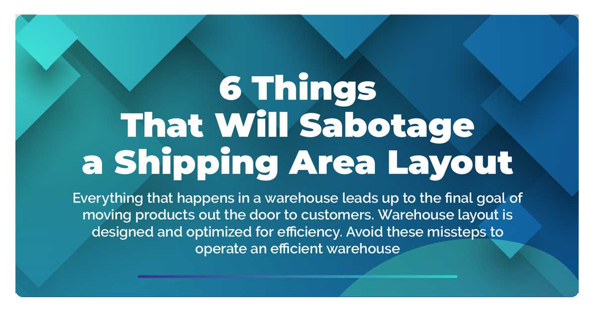 6_Things_That_Will_Sabotage_a_Shipping_Area_Layout_infopluscommerce_banner