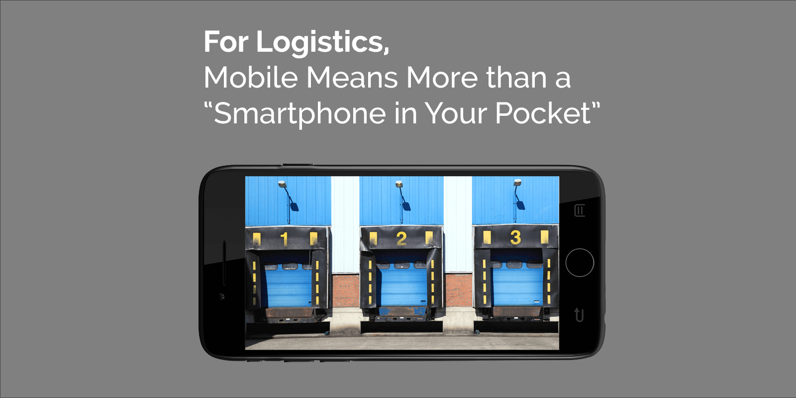 Blog-25-Logistics-Mobile-Means-More